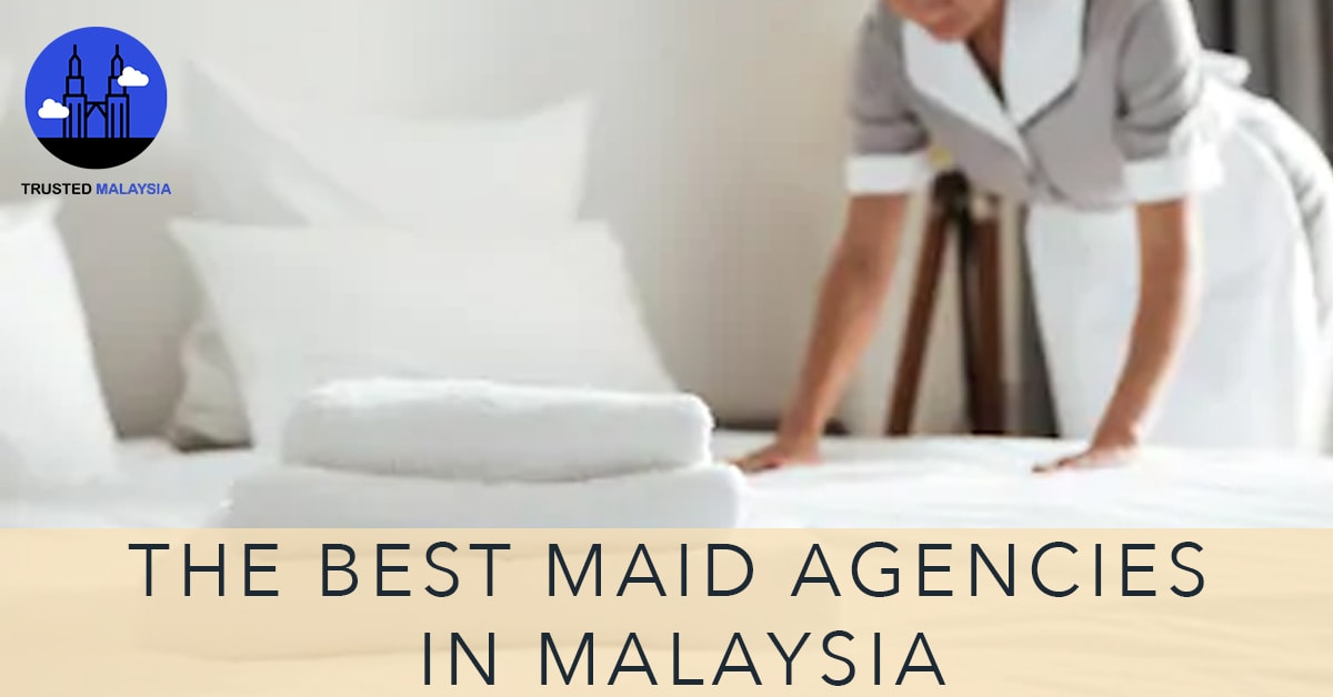 Best Maid Agencies in Malaysia