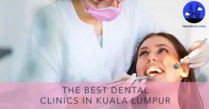 Best Dental Clinics in Kuala Lumpur