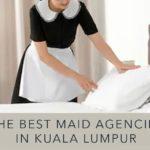 Best Maid Agency in Kuala Lumpur