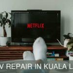 Best TV Repair in Kuala Lumpur