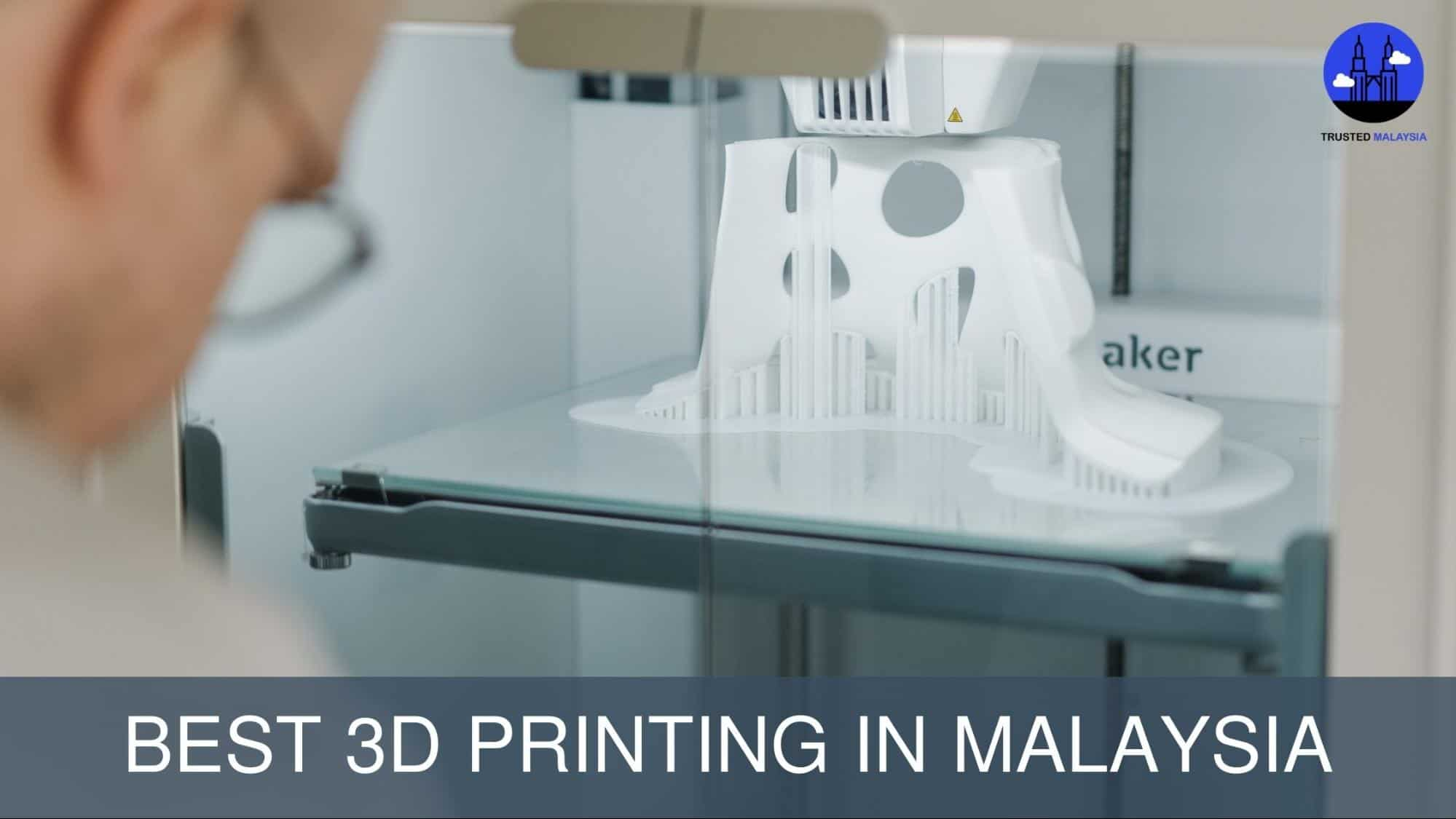Best 3D Printing in Malaysia