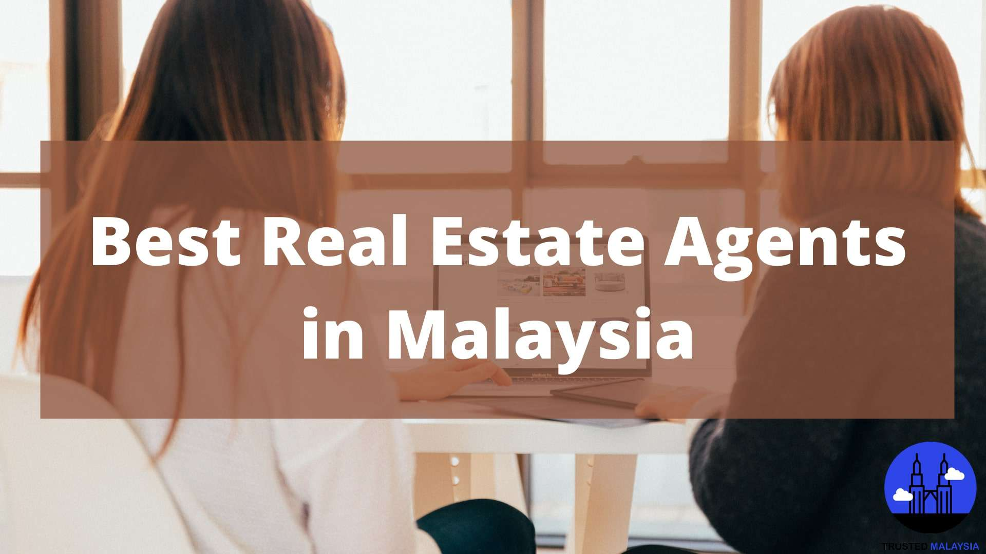 Best Real Estate Agents in Malaysia