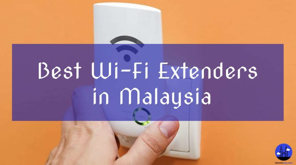 Best Wi-Fi Extenders in Malaysia